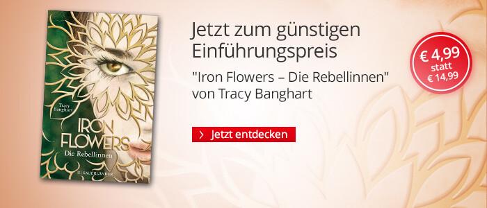 Zum Einführungspreis: Iron Flowers - Die Rebellinnen von Tracy Banghart