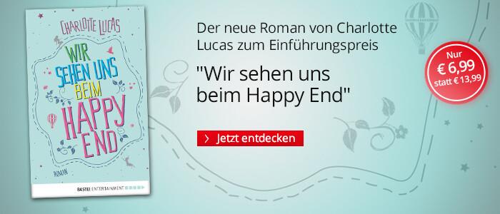 Charlotte Lucas Wir sehen uns beim Happy End zum Einführungspreis bei Hugendubel