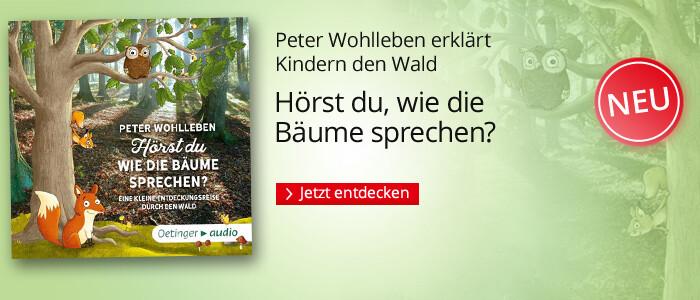 Hörst du, wie die Bäume sprechen? von und mit Peter Wohlleben