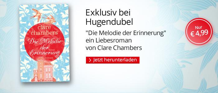 Exklusiv bei Hugendubel: Die Melodie der Erinnerung von Clare Chambers