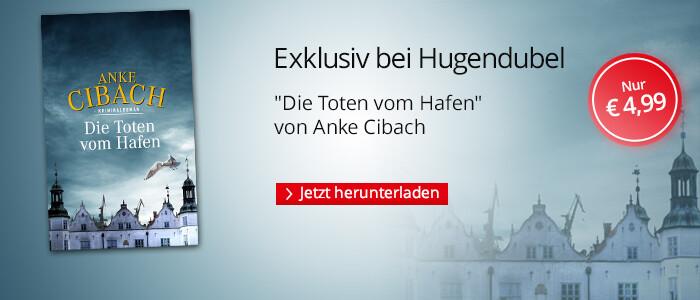 Exklusiv bei Hugendubel: Die Toten vom Hafen von Anke Cibach