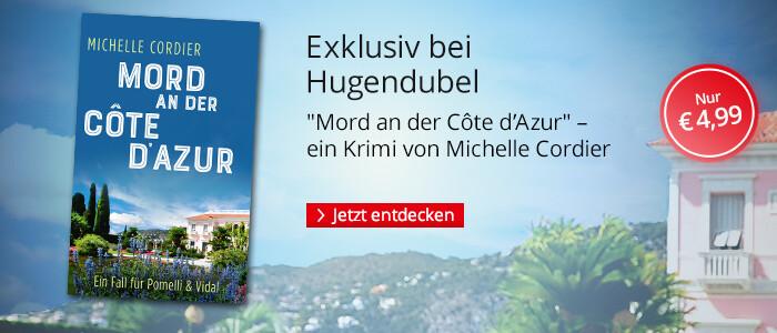 Exklusiv bei Hugendubel: Mord an der Côte d'Azur von Michelle Cordier