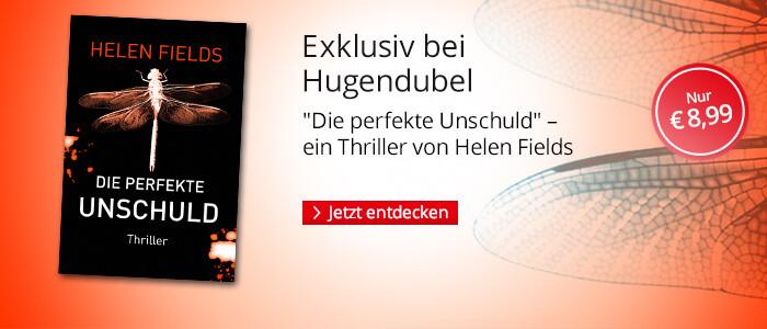 Exklusiv bei Hugendubel: Die perfekte Unschuld von Helen Fields bei Hugendubel