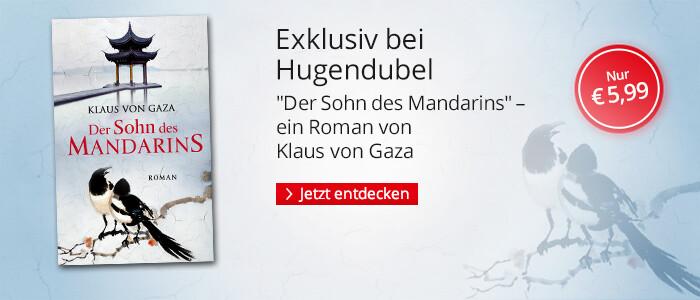 Exklusiv bei Hugendubel: Der Sohn des Mandarins von Klaus von Gaza