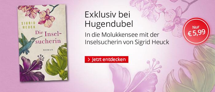 Exklusiv bei Hubgendubel: Die Inselsucherin von Sigrid Heuck