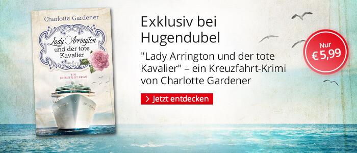 Exklusiv bei Hugendubel: Lady Arrington und der tote Kavalier von Charlotte Gardener