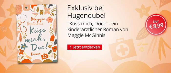 Exklusiv bei Hugendubel: Küss mich, Doc! von Maggie McGinnis bei Hugendubel