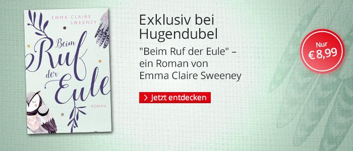 Exklusiv bei Hugendubel: Beim Ruf der Eule von Emma Claire Sweeney