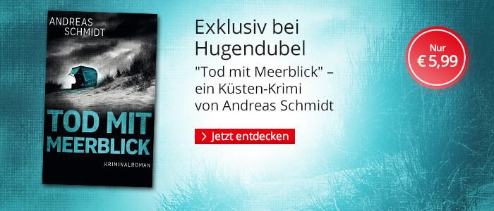 Exklusiv bei Hugendubel: Tod mit Meerblick von Andreas Schmidt