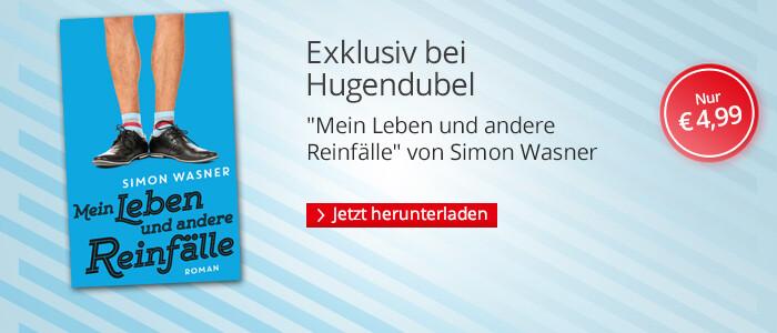 Exklusiv bei Hugendubel: Mein Leben und andere Reinfälle von Simon Wasner