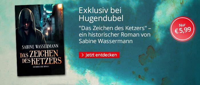 Exklusiv bei Hugendubel.de: Sabine Wassermann, Das Zeichen des Ketzers