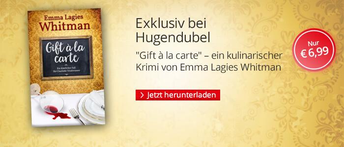 Exklusiv bei Hugendubel: Gift à la carte von Emma Lagies Whitman