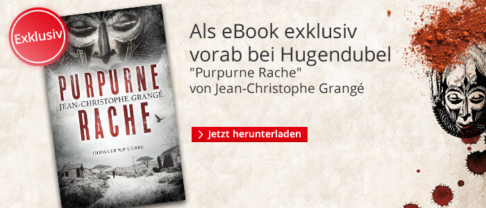 Jean Christophe Grangé Purpurne Rache exklusiv bei Hugendubel schon jetzt als eBook