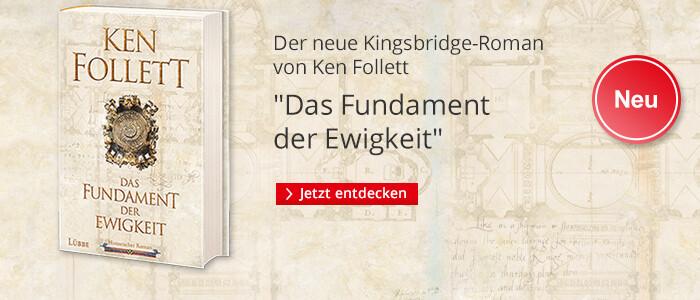 Ken Follett: Das Fundament der Ewigkeit
