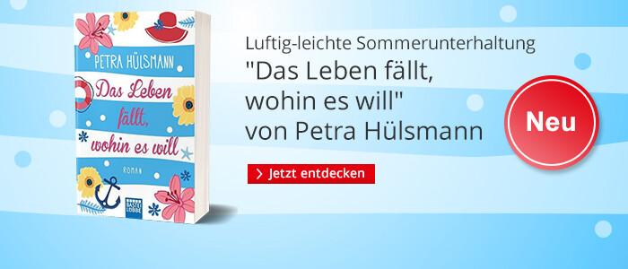 Petra Hülsmann: Das Leben fällt wohin es will