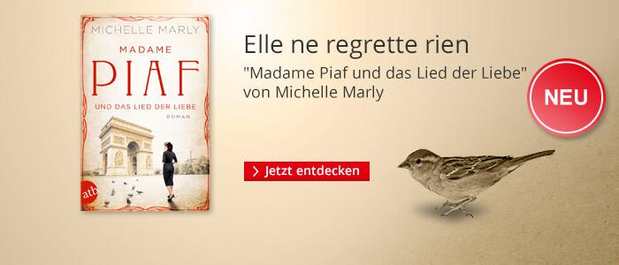 Madame Piaf und das Lied der Liebe von Michelle Marly bei Hugendubel