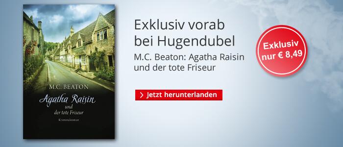 Exklusiv bei Hugendubel: Agatha Raisin und der tote Friseur von M.C. Beaton