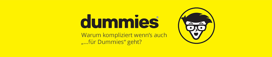 Dummies: Warum kompliziert wenn¿s auch ¿¿für Dummies¿ geht?